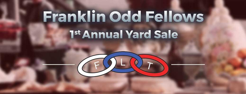 Franklin Odd Fellows: 1st Annual Yard Sale